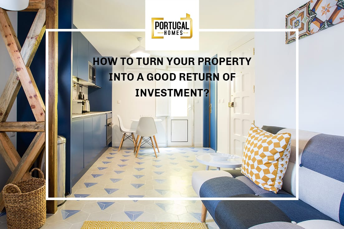 How to turn your property into a good return of investment?