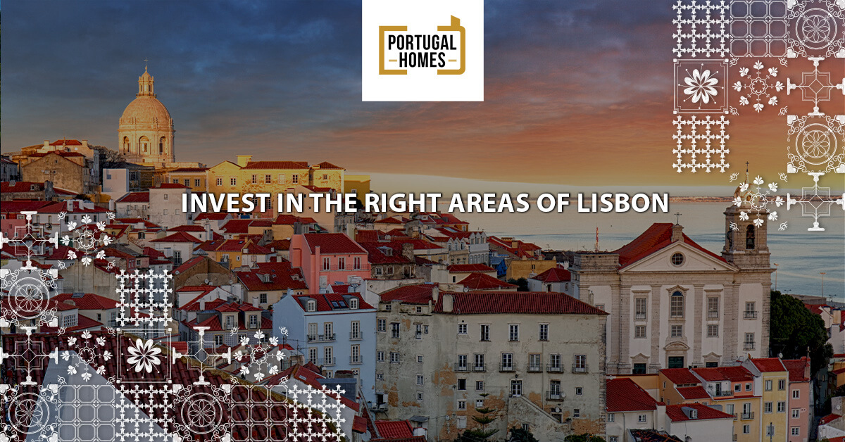 Invest in the right areas of Lisbon