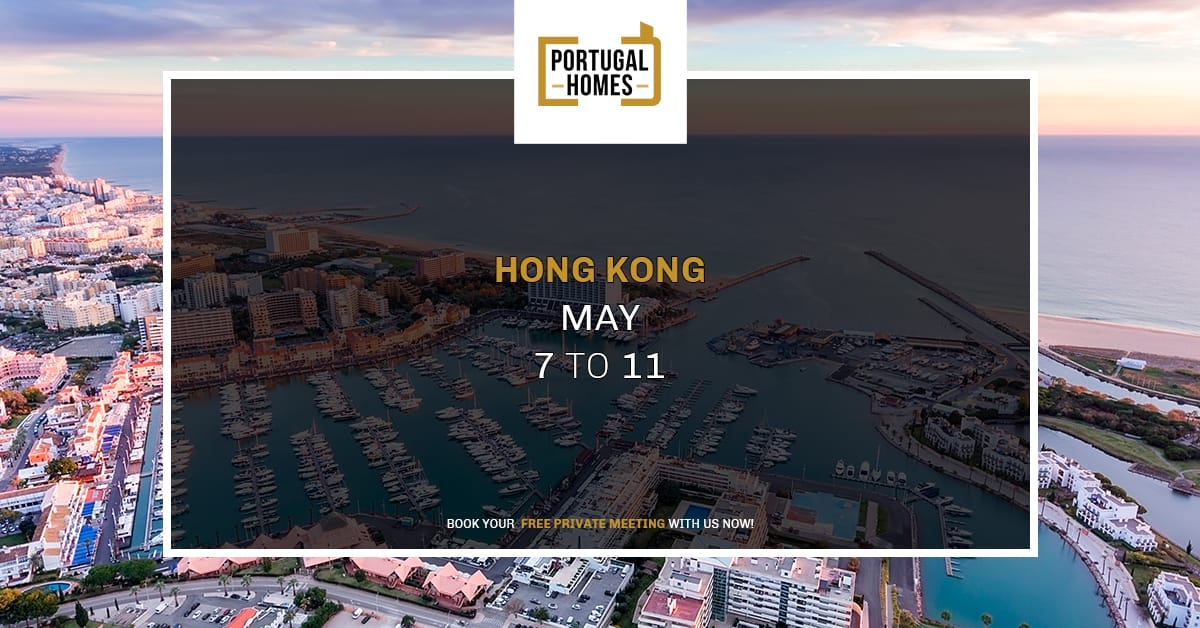 Investing in Portugal through Hong Kong? Meet Portugal Homes from May 7th to 11th!