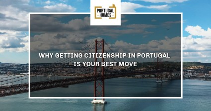 Why getting Portugal citizenship is your best move