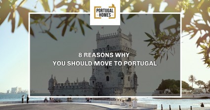 8 Reasons Why You Should Move to Portugal
