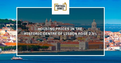 Housing prices in Lisbon historic centre ​​rose 2,9%
