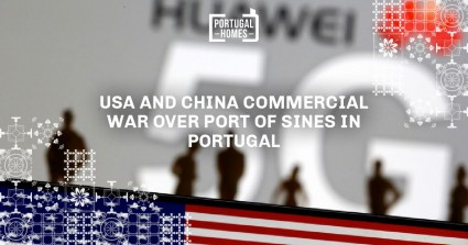 USA and China commercial war over port of Sines in Portugal