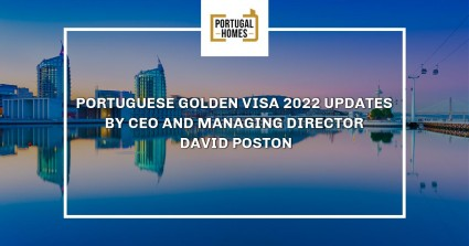 Portuguese Golden Visa 2022 updates by our CEO and Managing Director, David Poston
