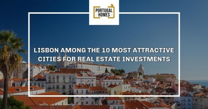 Lisbon among the 10 most attractive cities for real estate investments