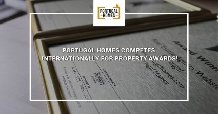 Portugal Homes competes internationally for property awards!